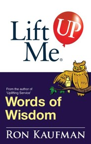 Lift Me UP! Words of Wisdom: Remarkable Quotes and Heart-Filled Notes to Open Up Your Mind! - eBook