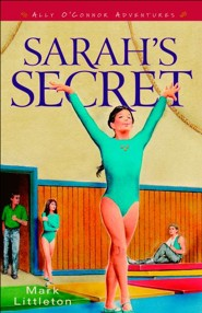 Sarah's Secret (Ally O'Connor Adventures Book #2) - eBook