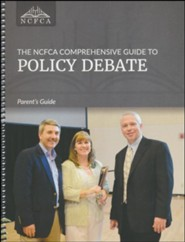 The NCFCA Comprehensive Guide to Policy Debate Parent's Guide