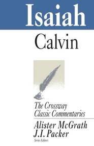 Isaiah, The Crossway Classic Commentaries