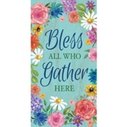 Bless All Who Gather Here Art Panel