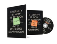 Eternity is Now in Session Participant's Guide with DVD: A Radical Rediscovery of What Jesus Really Taught about Salvation, Eternity and Getting to the Good Place