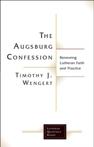 The Augsburg Confession  Renewing Lutheran Faith and Practice