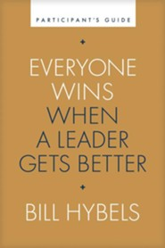 Everyone Wins When a Leader Gets Better, Participant's Guide