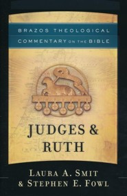 Judges & Ruth: Brazos Theological Commentary on the Bible