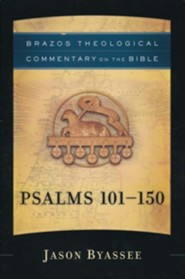 Psalms 101-150: Brazos Theological Commentary on the Bible
