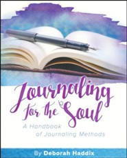 Journaling for the Soul: A Handbook of Journaling Methods