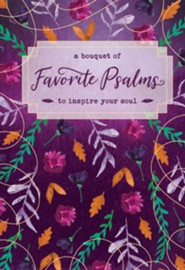 A Bouquet of Favorite Psalms to Inspire Your Soul