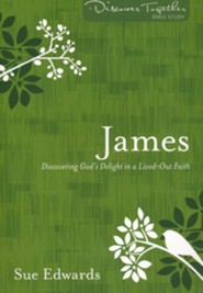 James: Discovering God's Delight in a Lived-Out Faith
