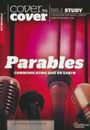 Parables: Communicating God on Earth (Cover to Cover Bible Study Guides)