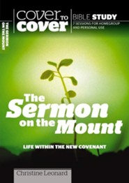 The Sermon on the Mount: Life Within the New Covenant  (Cover to Cover Bible Study Guides)