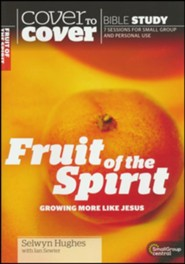 Fruit of the Spirit: Growing More Like Jesus (Cover to Cover Bible Study Guides)