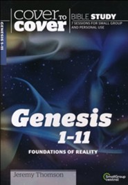 Genesis 1-11: Foundations of Reality (Cover to Cover Bible Study Guides)