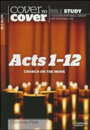 Acts 1-12: Church on the Move (Cover to Cover Bible Study Guides)