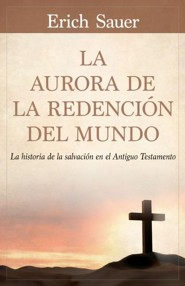 La aurora de la redencion del mundo (The Dawn of a World Redemption)