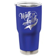 Walk By Faith Stainless Steel Tumbler, Blue