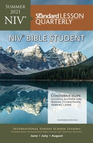 Standard Lesson Quarterly: NIV &#174 Bible Student, Summer 2021