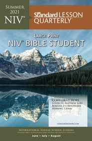 Standard Lesson Quarterly: NIV &#174 Bible Student Large Print, Summer 2021