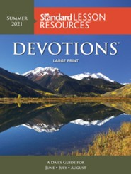 Standard Lesson Quarterly: Devotions &#174 Large Print Edition, Summer 2021