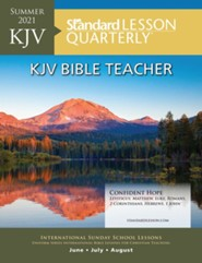 Standard Lesson Quarterly: KJV Bible Teacher, Summer 2021
