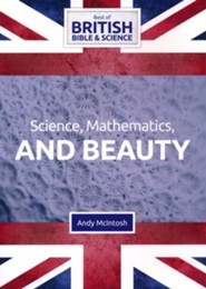 Science, Mathematics, and Beauty DVD (Best of British Bible & Science)