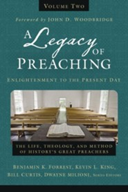 A Legacy of Preaching, Volume Two: Enlightenment to the Present Day