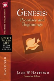 Genesis: Promises and Beginnings: Spirit-Filled Life Study Guide Series