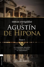 Obras Escogidas de Augustin de Hipona, Tomo 1, Selected Works of Augustine of Hippo, Volume I