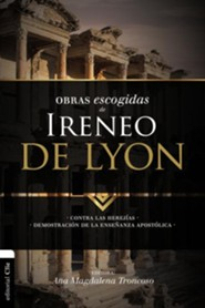 Obras Escogidas de Ireneo de Lyon, Selected Works of Iranaeus of Lyon