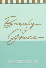 Beauty & Grace: 90-Day Devotional
