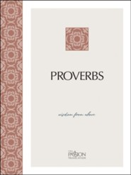 The Passion Translation (TPT): Proverbs, 2nd edition