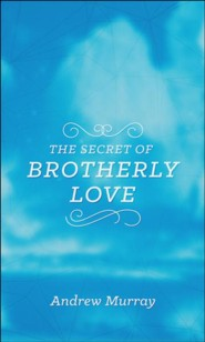The Secret of Brotherly Love