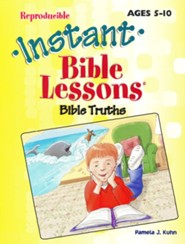Instant Bible Lessons for Ages 5-10: Bible Truths