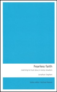 Fearless Faith: Learning to Trust Jesus in Every Situation