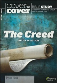 The Creed: Belief in Action (Cover to Cover Bible Study Guides)