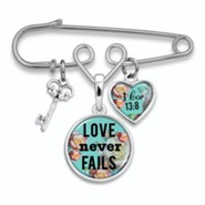 Love Never Fails Brooch Pin