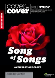 Song of Songs: A Celebration of Love (Cover to Cover Bible Study Guides)