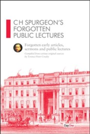 C.H. Spurgeon's Forgotten Public Lectures: Early Articles, Sermons and Public Lectures
