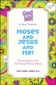 Moses and Jesus and Me! Girls' Edition