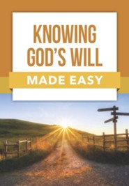 Knowing God's Will Made Easy