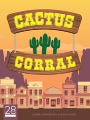 2819: Cactus Corral Leader's Guide Lower Elementary