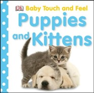 Puppies and Kittens: Baby Touch and Feel