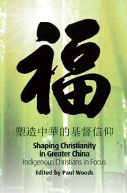 Shaping Christianity in Greater China: Indigenous Christians in Focus