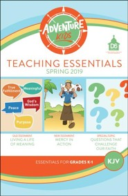 D6: Adventure Kids Teaching Essentials (KJV), Spring 2019