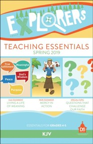 D6: Explorers Teaching Essentials (KJV), Spring 2019