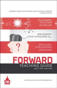 D6: Forward Extra Teaching Guide for High School Teens, Spring 2019