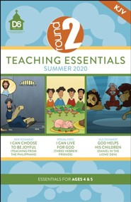 D6: Round 2 Teaching Essentials for Ages 4 & 5 (KJV), Summer 2020