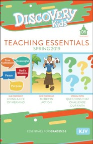 D6: Discovery Kids Teaching Essentials (KJV), Spring 2019