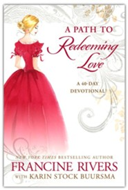 A Path to Redeeming Love: A Forty-Day Devotional