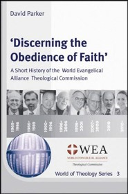 'Discerning the Obedience of Faith': A Short History of the World Evangelical Alliance Theological Commission